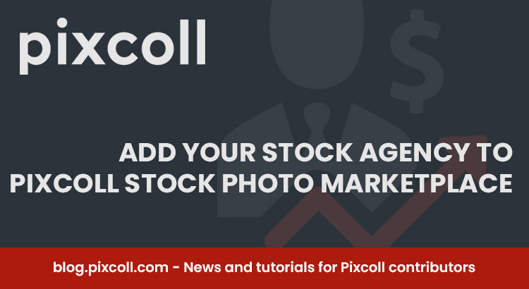 Add your Stock agency to Pixcoll Stock photo marketplace